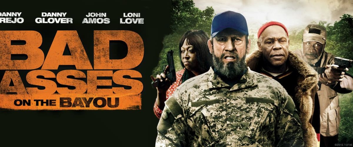 Watch Bad Asses On The Bayou
