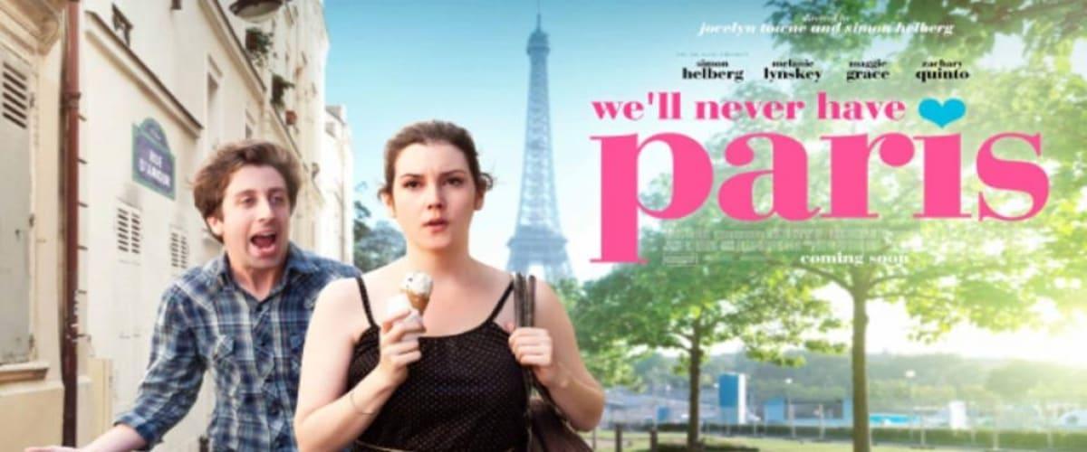 Watch We'll Never Have Paris