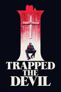 I Trapped The Devil