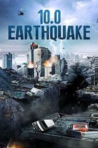 10.0 Earthquake | Watch Movies Online