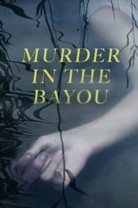 Murder in the Bayou - Season 1 | Bmovies