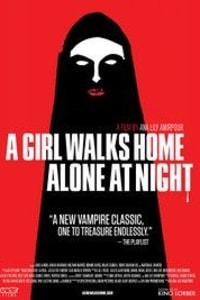 A Girl Walks Home Alone at Night | Bmovies