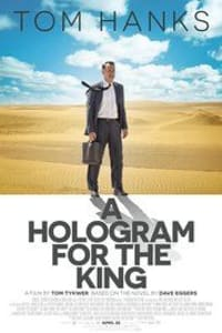 A Hologram for the King   Bmovies