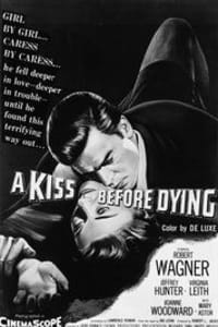 A Kiss Before Dying | Bmovies