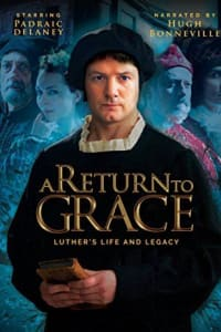 A Return to Grace: Luther's Life and Legacy   Bmovies