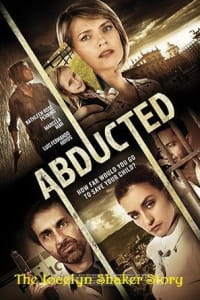 Abducted The Jocelyn Shaker Story | Bmovies