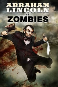Abraham Lincoln vs. Zombies | Bmovies