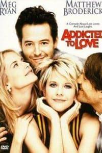Addicted to Love | Bmovies