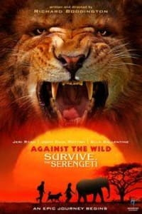 Against the Wild 2 Survive the Serengeti | Bmovies