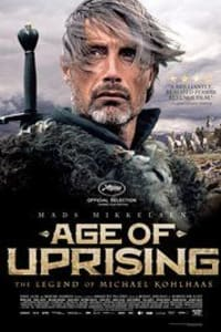 Age of Uprising: The Legend of Michael Kohlhaas | Bmovies
