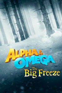 Alpha and Omega 7: The Big Fureeze | Bmovies