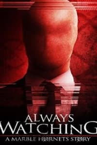 Always Watching: A Marble Hornets Story | Bmovies