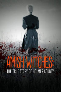Amish Witches: The True Story of Holmes County | Bmovies