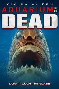 Aquarium of the Dead | Bmovies