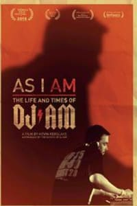 As I AM: The Life and Times of DJ AM | Bmovies
