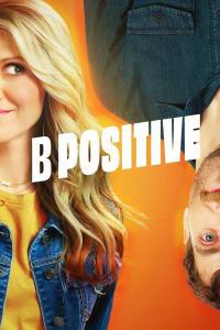 B Positive - Season 2 | Bmovies