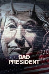 Bad President | Bmovies