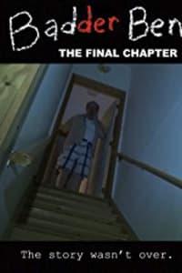 Badder Ben: The Final Chapter | Bmovies