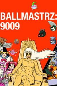 Ballmastrz 9009 - Season 1   Bmovies
