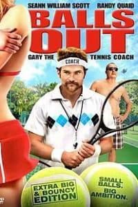 Balls Out: Gary the Tennis Coach | Bmovies