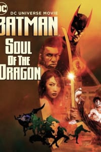 Batman: Soul of the Dragon | Bmovies