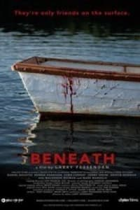 Beneath (2013) | Bmovies