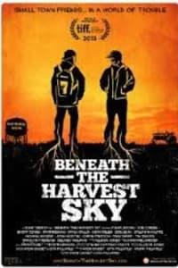 Beneath The Harvest Sky | Bmovies