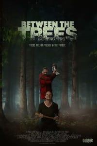 Between the Trees | Bmovies