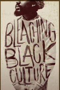 Bleaching Black Culture | Bmovies