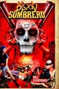 Blood Sombrero | Bmovies
