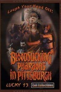 Bloodsucking Pharaohs in Pittsburgh | Bmovies