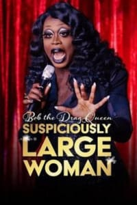 Bob the Drag Queen: Suspiciously Large Woman | Bmovies