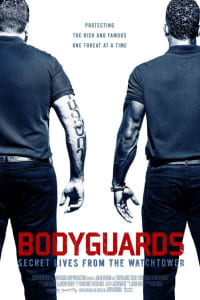 Bodyguards: Secret Lives from the Watchtower | Bmovies