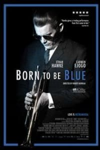 Born to Be Blue | Bmovies