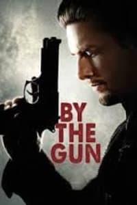 By The Gun | Bmovies