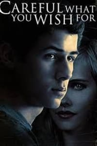 Careful What You Wish For | Bmovies