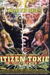 Citizen Toxie: The Toxic Avenger 4 | Bmovies