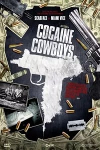 Cocaine Cowboys: Reloaded | Bmovies