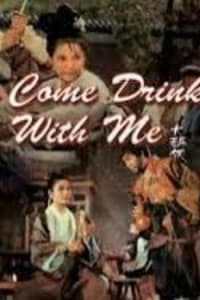 Come Drink With Me | Bmovies