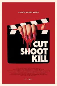 Cut Shoot Kill | Bmovies