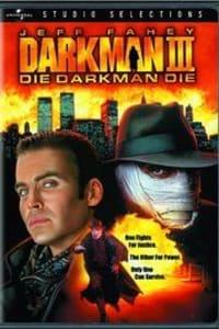 Darkman 3: Die Darkman Die   Bmovies