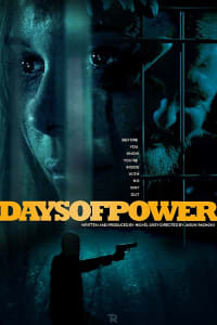 Days of Power | Bmovies