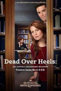Dead Over Heels: An Aurora Teagarden Mystery   Bmovies