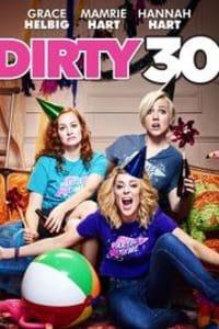 Dirty 30 | Bmovies