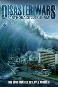 Disaster Wars: Earthquake vs. Tsunami | Bmovies