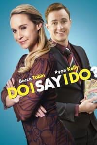 Do I Say I Do | Bmovies