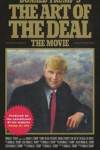 Donald Trumps The Art of the Deal The Movie | Bmovies