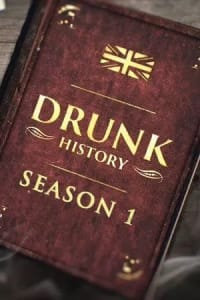 Drunk History (UK) - Season 01 | Bmovies