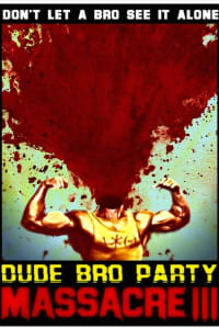 Dude Bro Party Massacre Iii | Bmovies