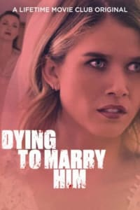 Dying to Marry Him | Watch Movies Online